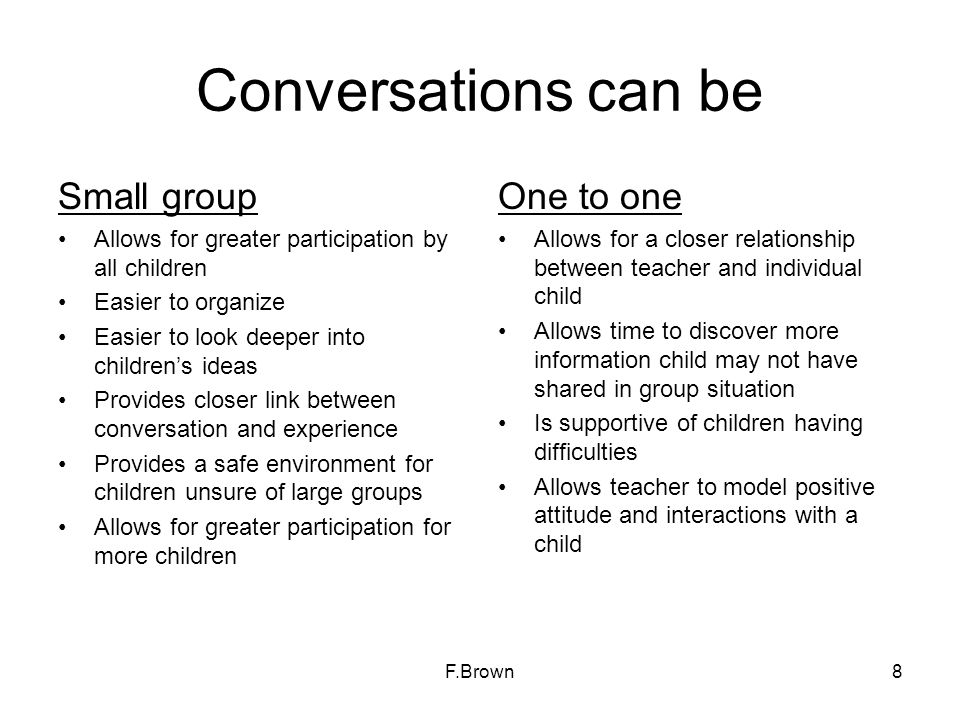 Conversations can be Small group One to one