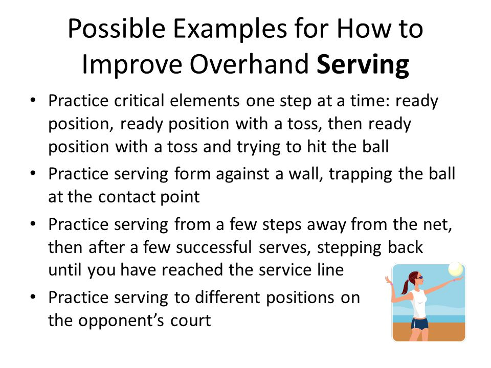 Possible Examples for How to Improve Overhand Serving