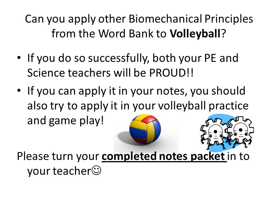Can you apply other Biomechanical Principles from the Word Bank to Volleyball