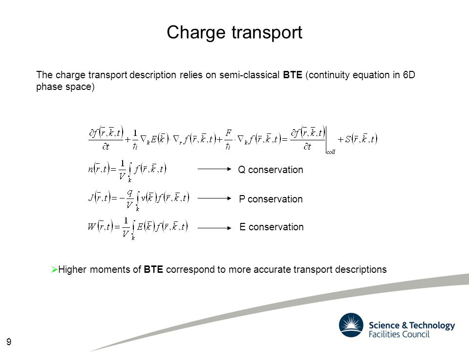 Charge transport The charge transport description relies on semi-classical BTE (continuity equation in 6D phase space)