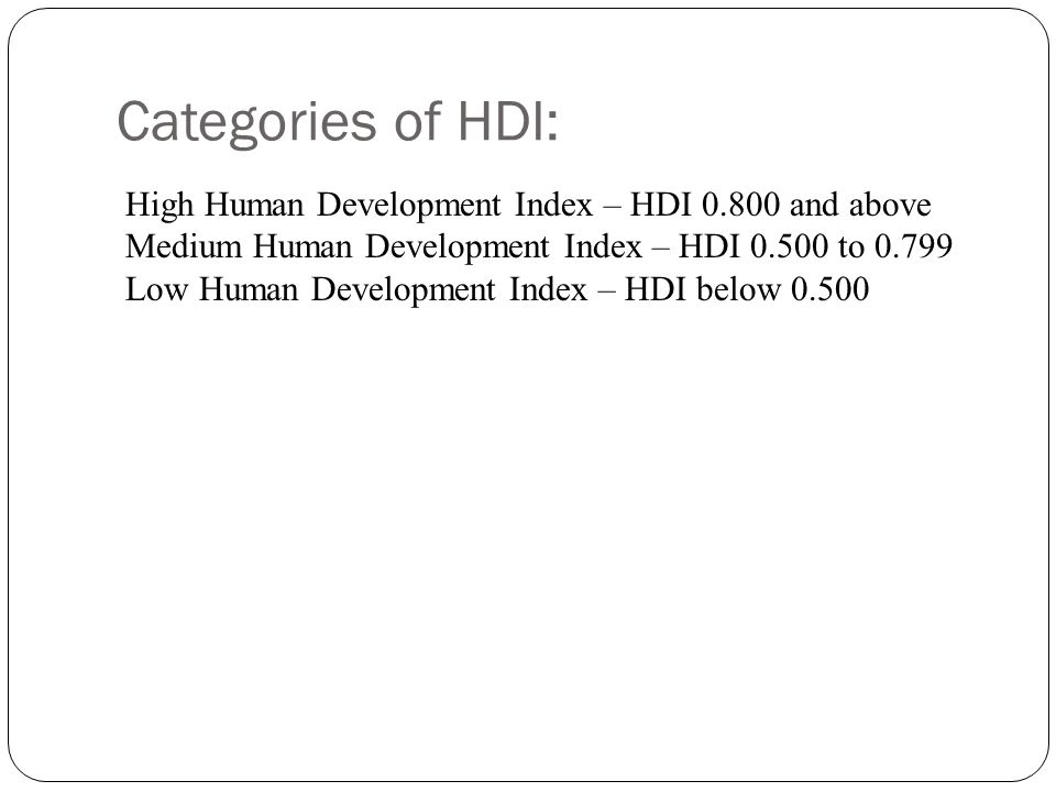 Categories of HDI: High Human Development Index – HDI 0.800 and above