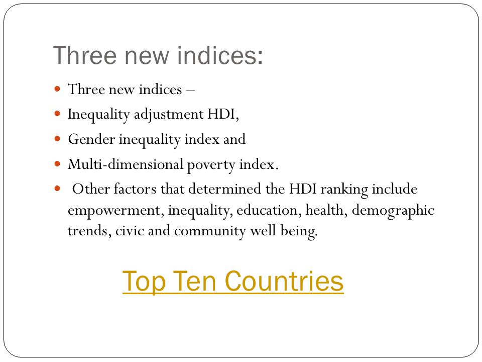 Top Ten Countries Three new indices: Three new indices –