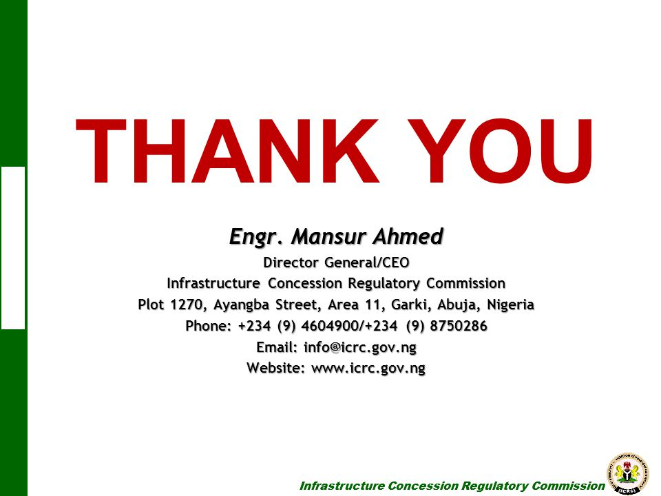 THANK YOU Engr. Mansur Ahmed Director General/CEO
