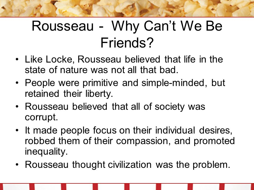 Rousseau - Why Can't We Be Friends