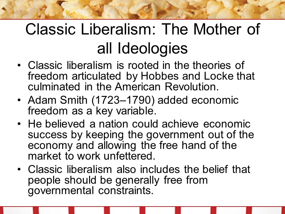 Classic Liberalism: The Mother of all Ideologies