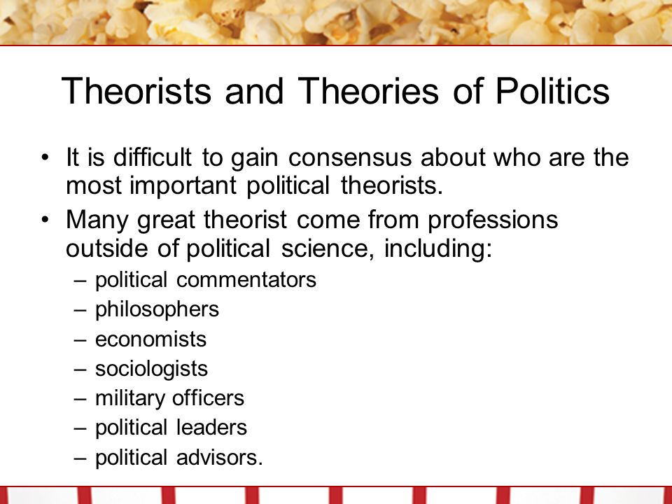 Theorists and Theories of Politics