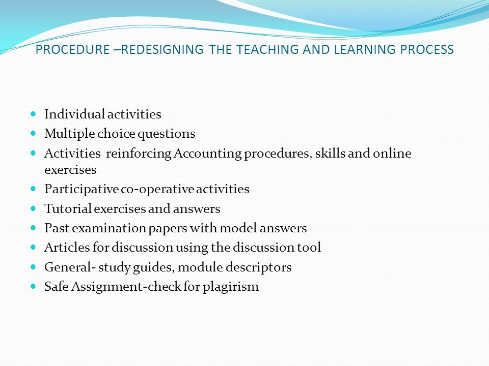 PROCEDURE –REDESIGNING THE TEACHING AND LEARNING PROCESS