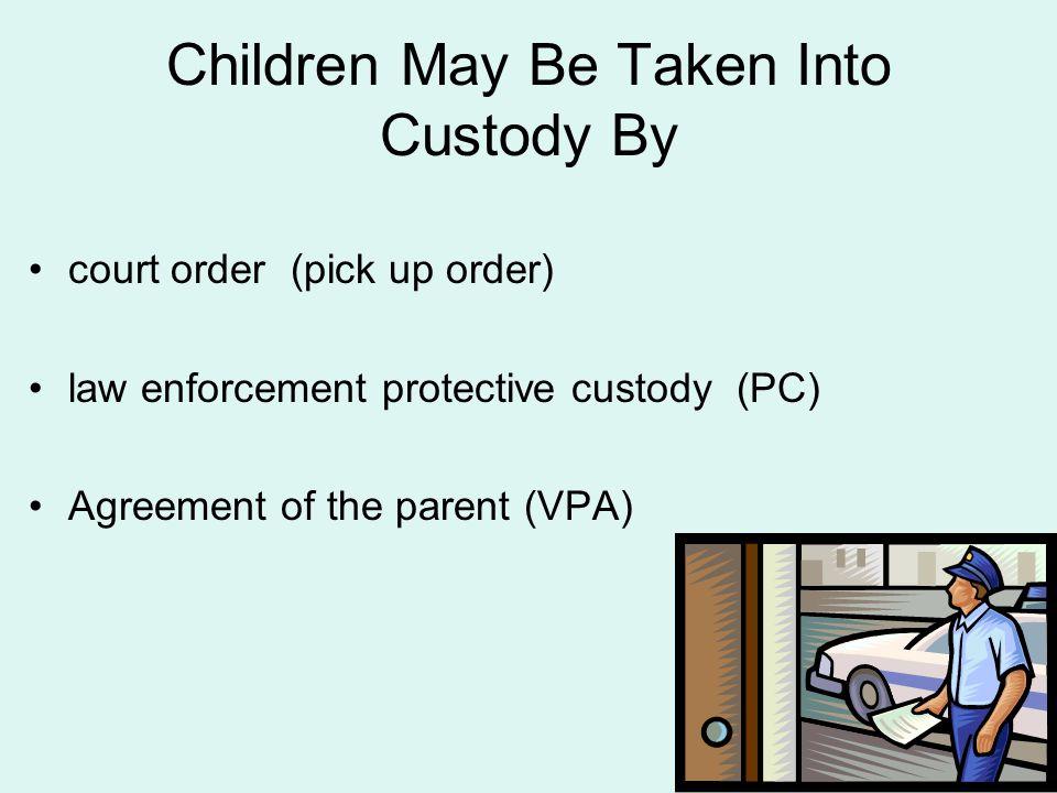 Children May Be Taken Into Custody By