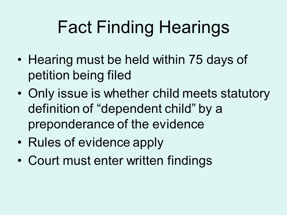 Fact Finding Hearings Hearing must be held within 75 days of petition being filed.