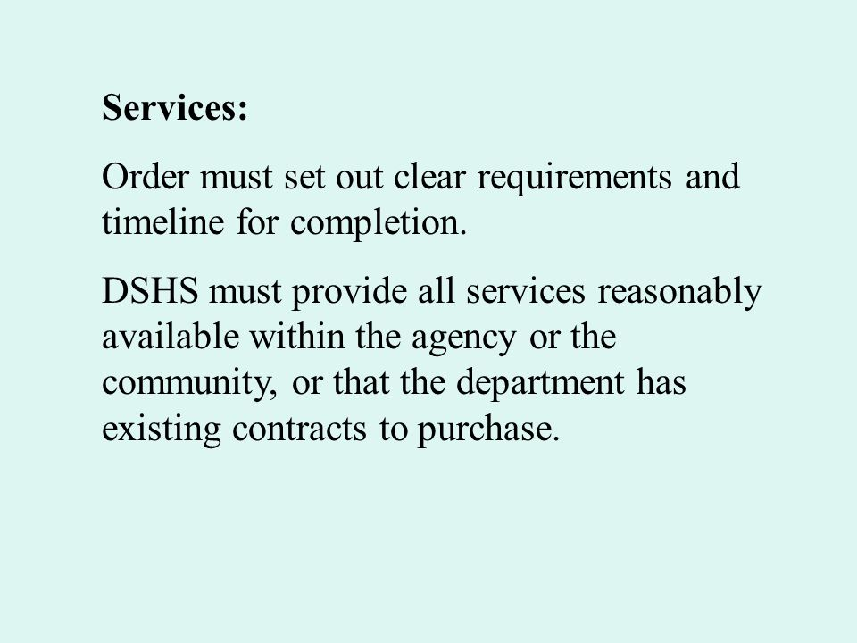 Services: Order must set out clear requirements and timeline for completion.