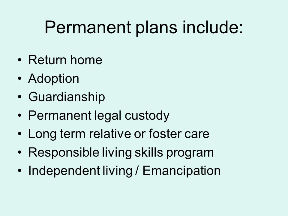 Permanent plans include: