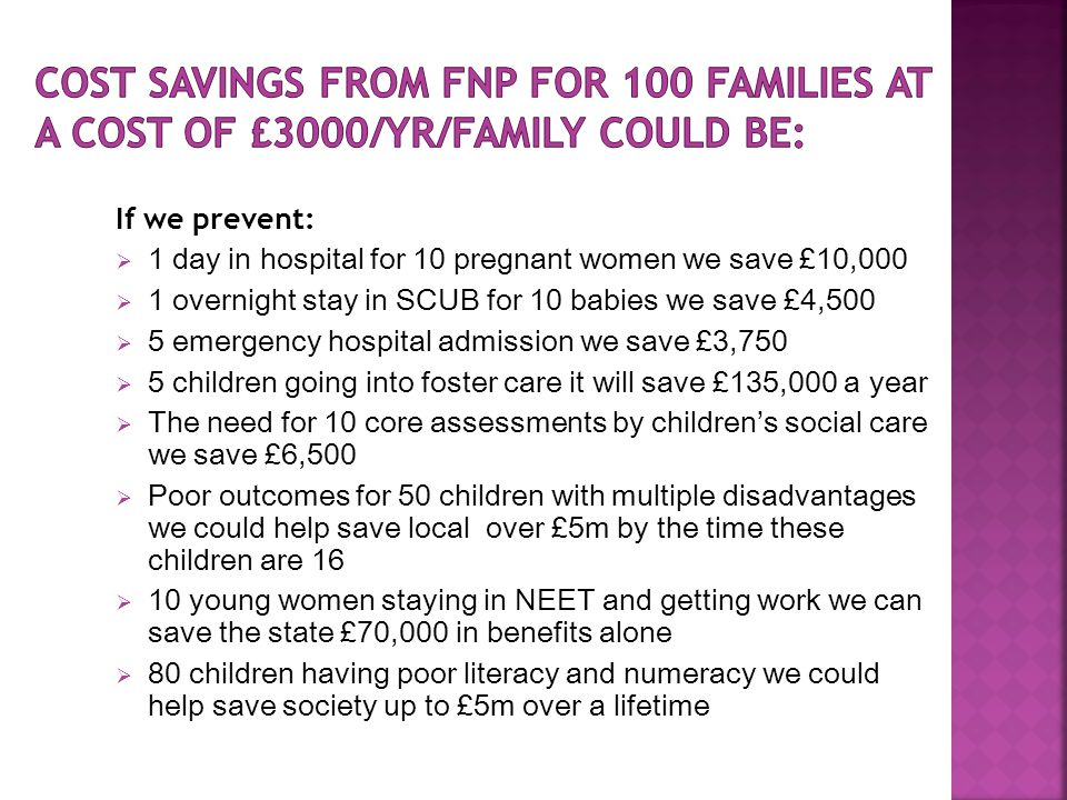 Cost savings from FNP for 100 families at a cost of £3000/yr/family could be: