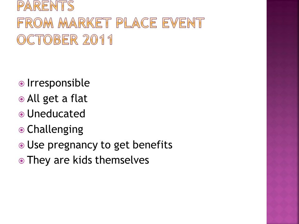 Professional views on teenage parents from market place event October 2011