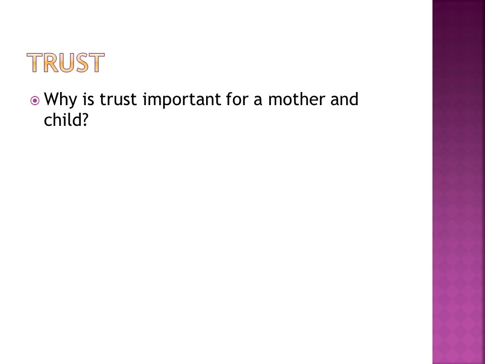 Trust Why is trust important for a mother and child