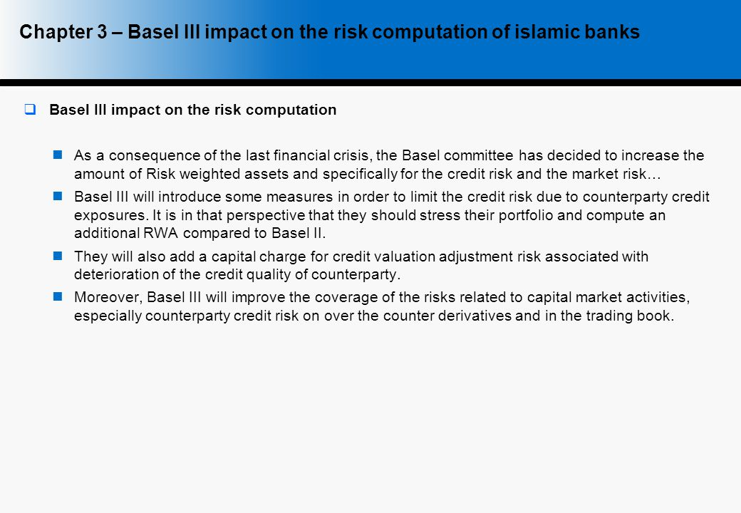 Chapter 3 – Basel III impact on the risk computation of islamic banks