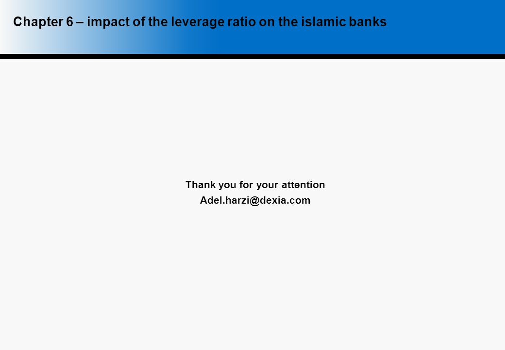 Chapter 6 – impact of the leverage ratio on the islamic banks