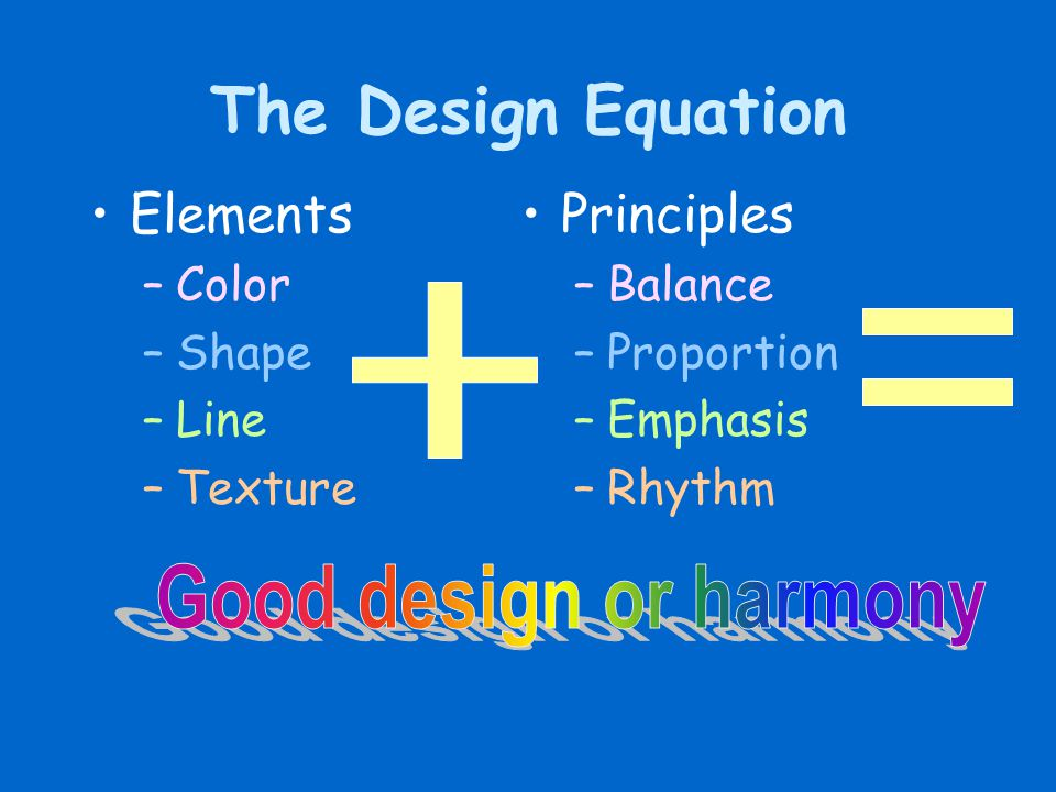 Good design or harmony The Design Equation Elements Principles Color