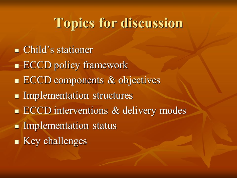 Topics for discussion Child's stationer ECCD policy framework