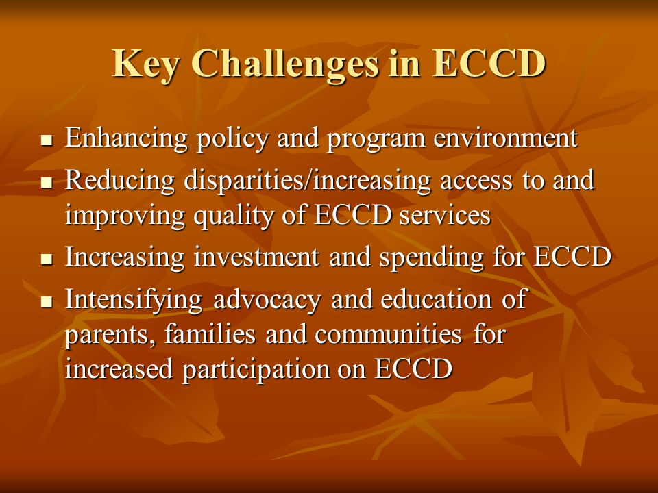 Key Challenges in ECCD Enhancing policy and program environment