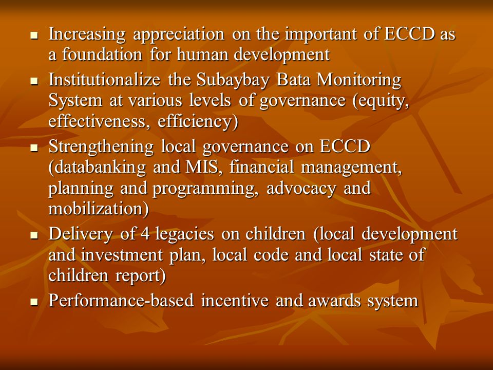 Increasing appreciation on the important of ECCD as a foundation for human development