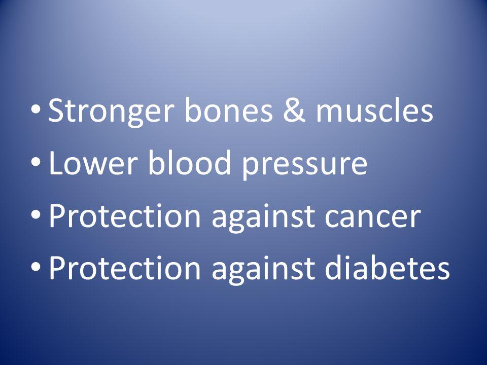 Stronger bones & muscles