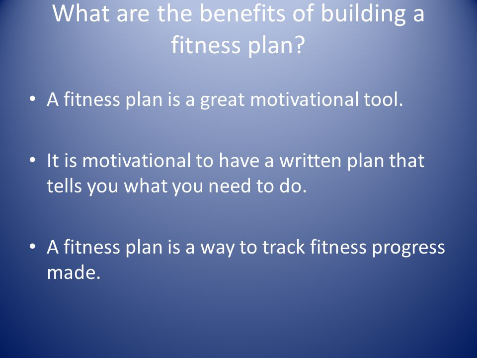 What are the benefits of building a fitness plan