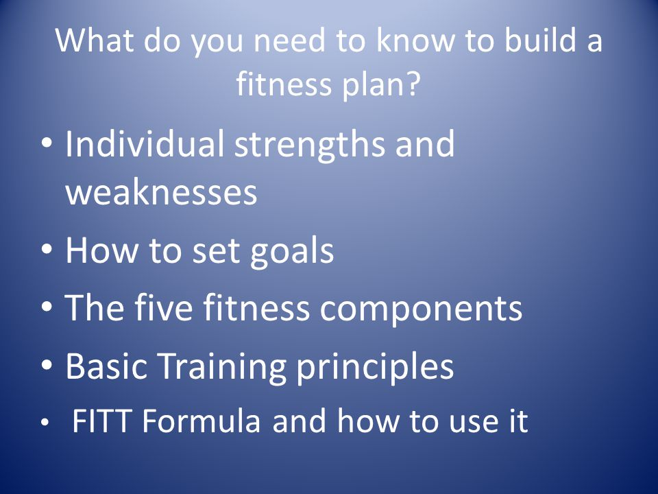 What do you need to know to build a fitness plan