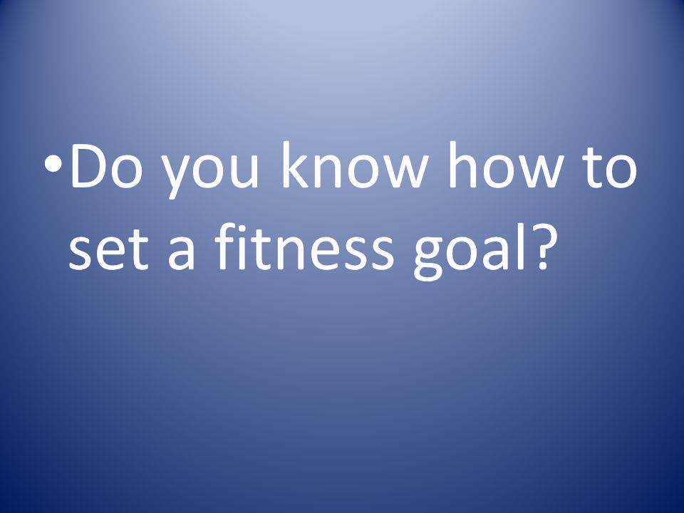 Do you know how to set a fitness goal