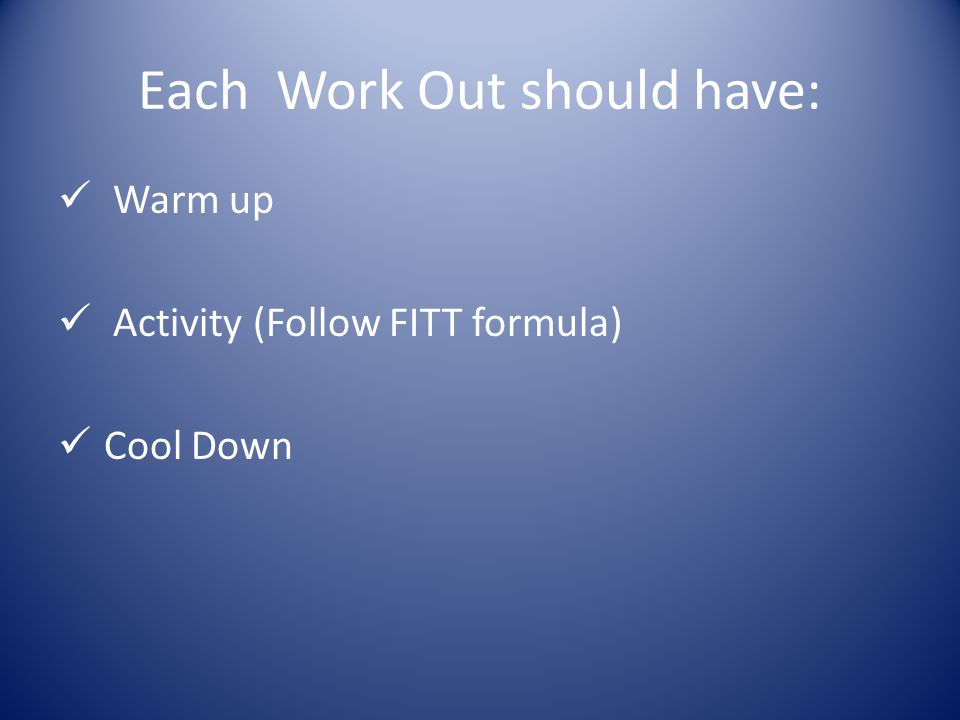 Each Work Out should have:
