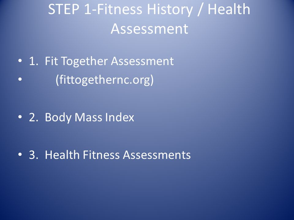 STEP 1-Fitness History / Health Assessment