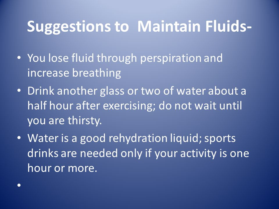 Suggestions to Maintain Fluids-