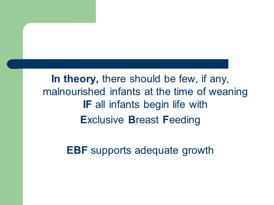 Exclusive Breast Feeding EBF supports adequate growth