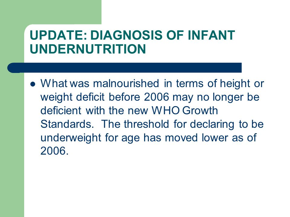 UPDATE: DIAGNOSIS OF INFANT UNDERNUTRITION