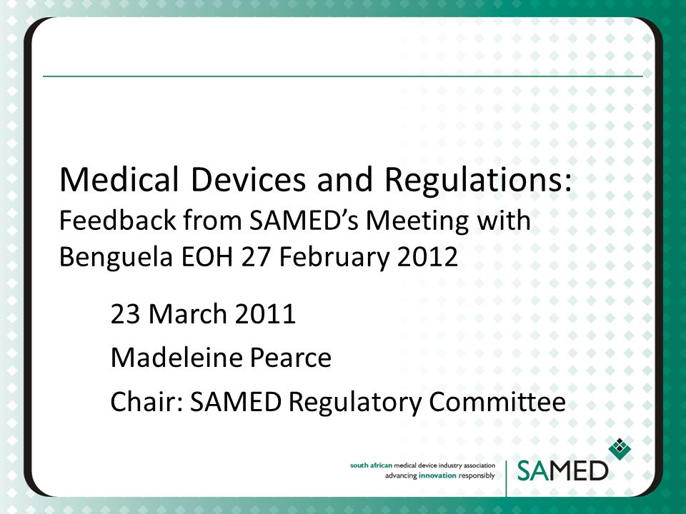 23 March 2011 Madeleine Pearce Chair: SAMED Regulatory Committee