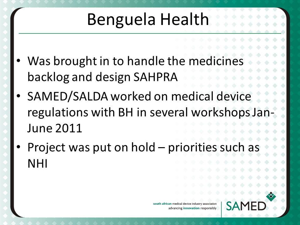 Benguela Health Was brought in to handle the medicines backlog and design SAHPRA.