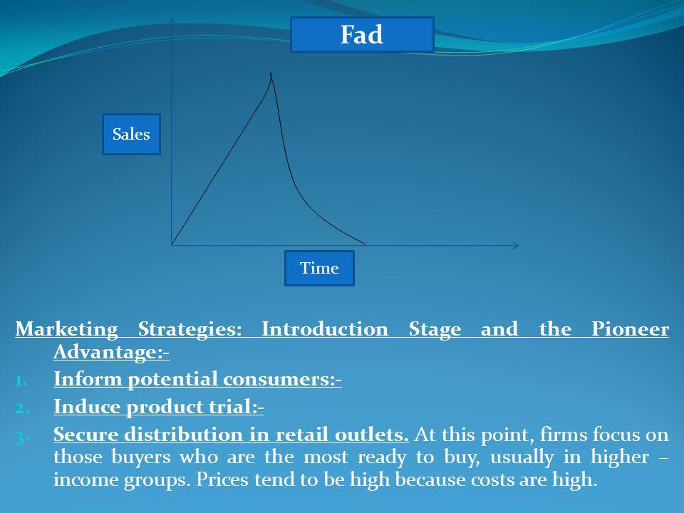 Marketing Strategies: Introduction Stage and the Pioneer Advantage:-