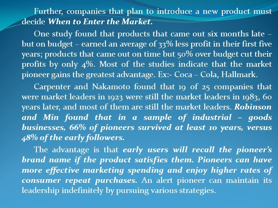 Further, companies that plan to introduce a new product must decide When to Enter the Market.