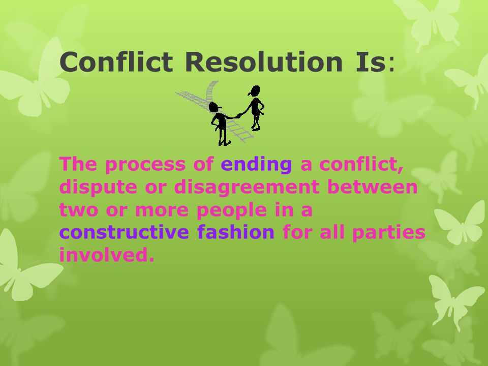 Conflict Resolution Is:
