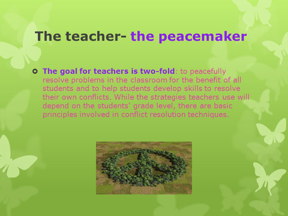 The teacher- the peacemaker