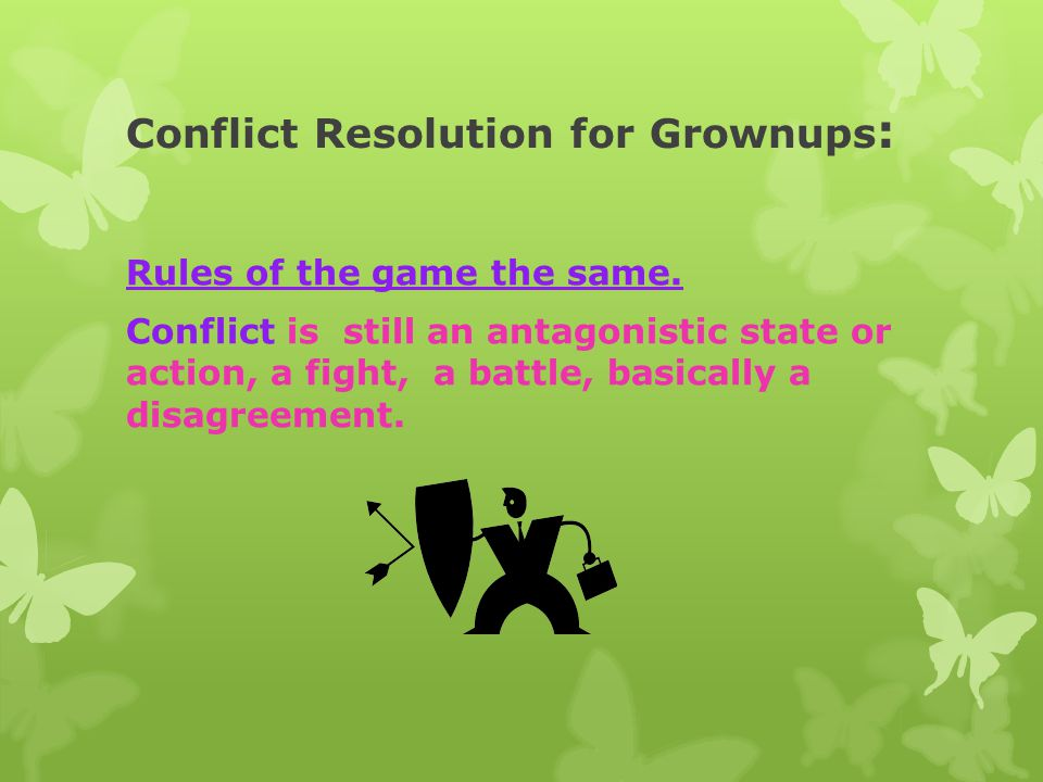 Conflict Resolution for Grownups:
