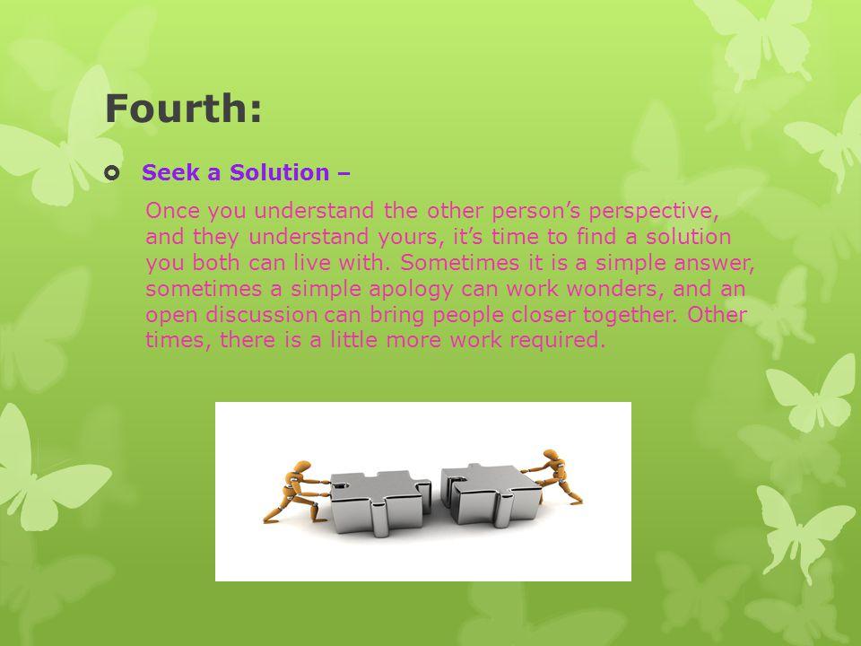 Fourth: Seek a Solution –