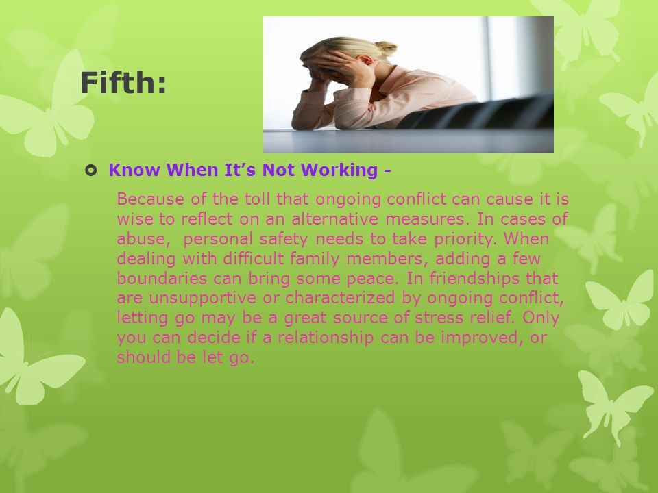 Fifth: Know When It's Not Working -