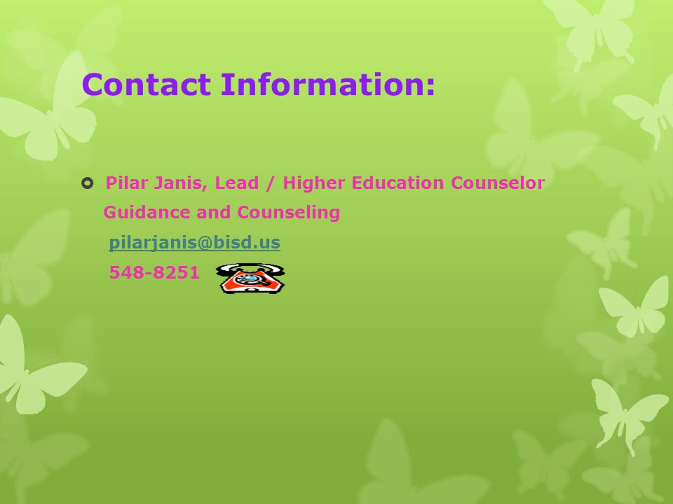 Contact Information: Pilar Janis, Lead / Higher Education Counselor. Guidance and Counseling.