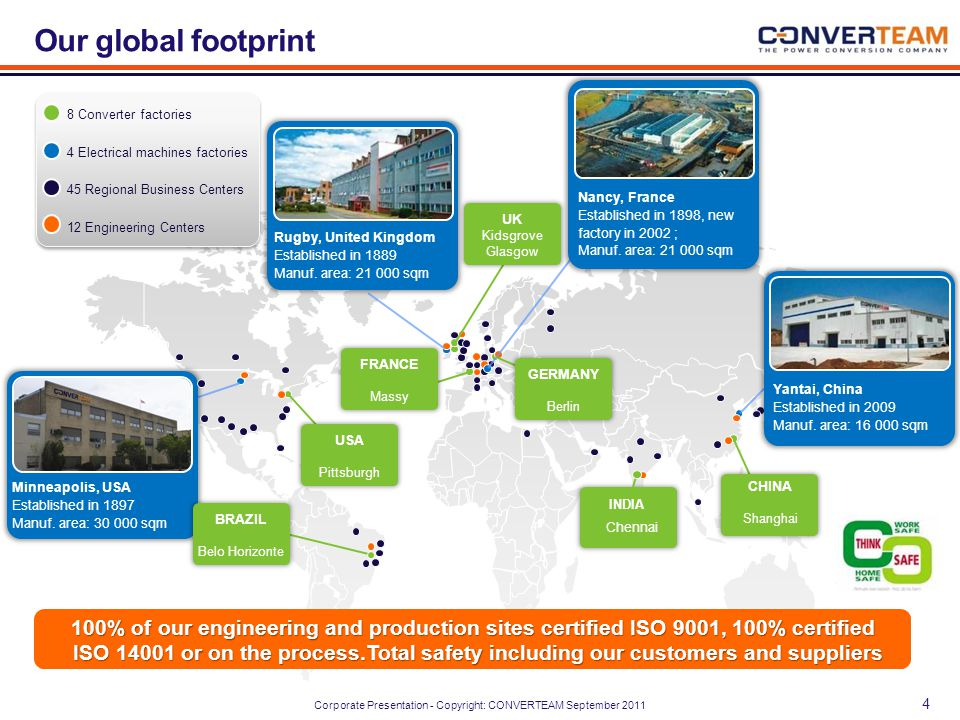 Our global footprint 8 Converter factories. 4 Electrical machines factories. 45 Regional Business Centers.