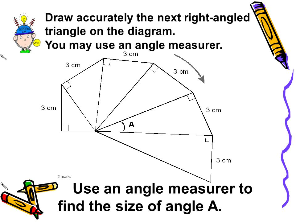 Draw accurately the next right-angled triangle on the diagram.