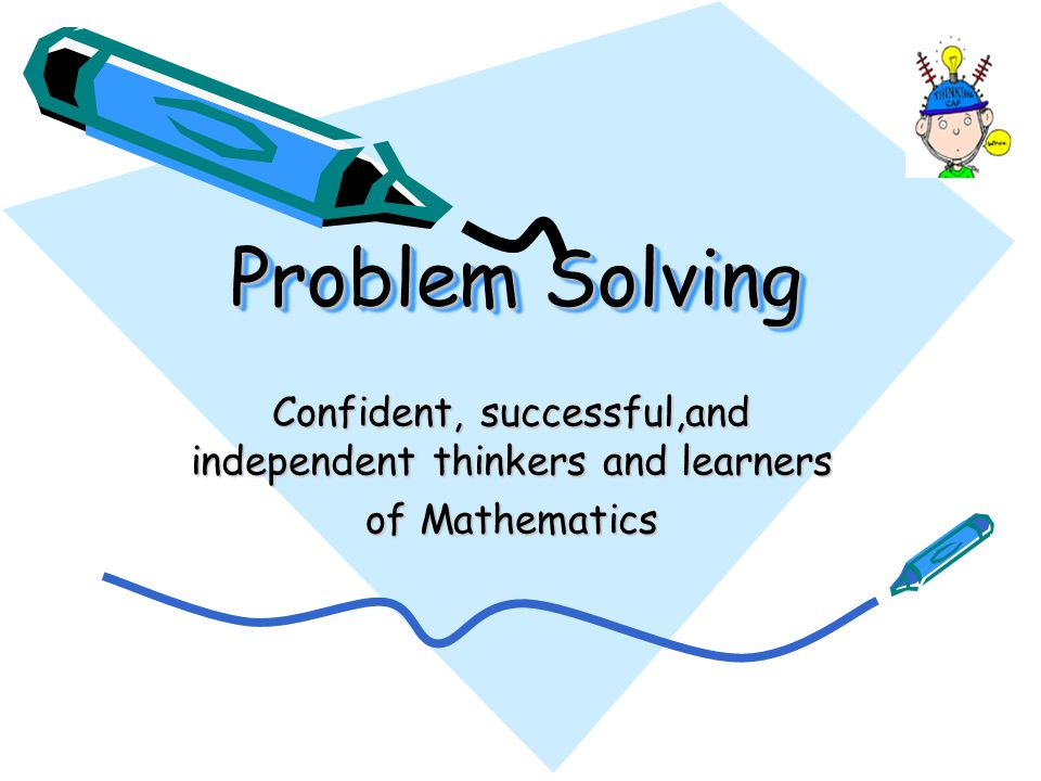 Confident, successful,and independent thinkers and learners