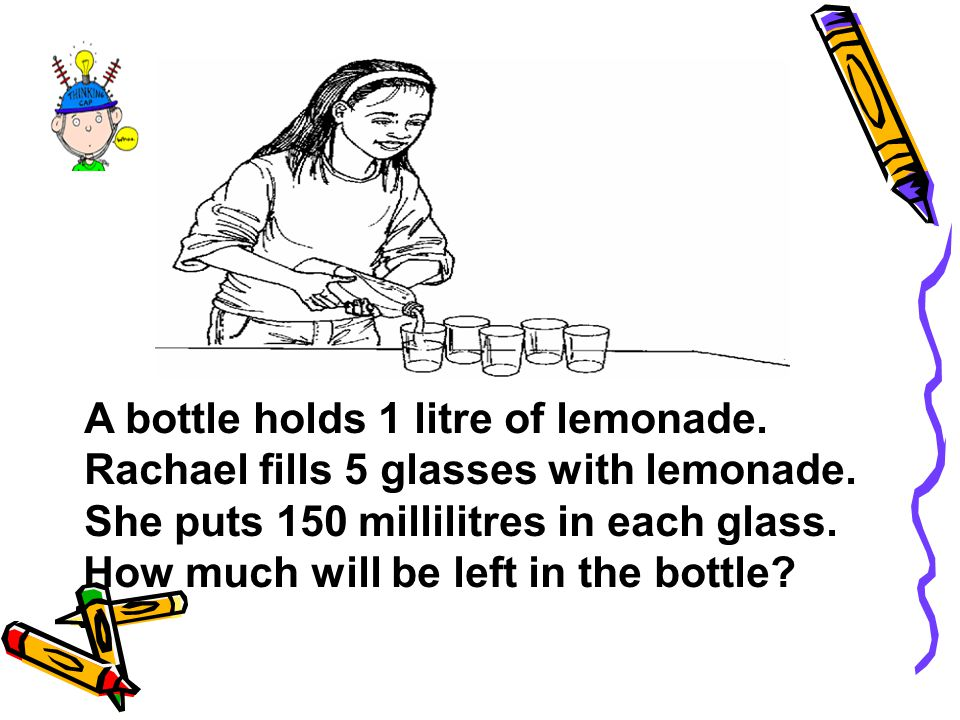Rachael fills 5 glasses with lemonade.