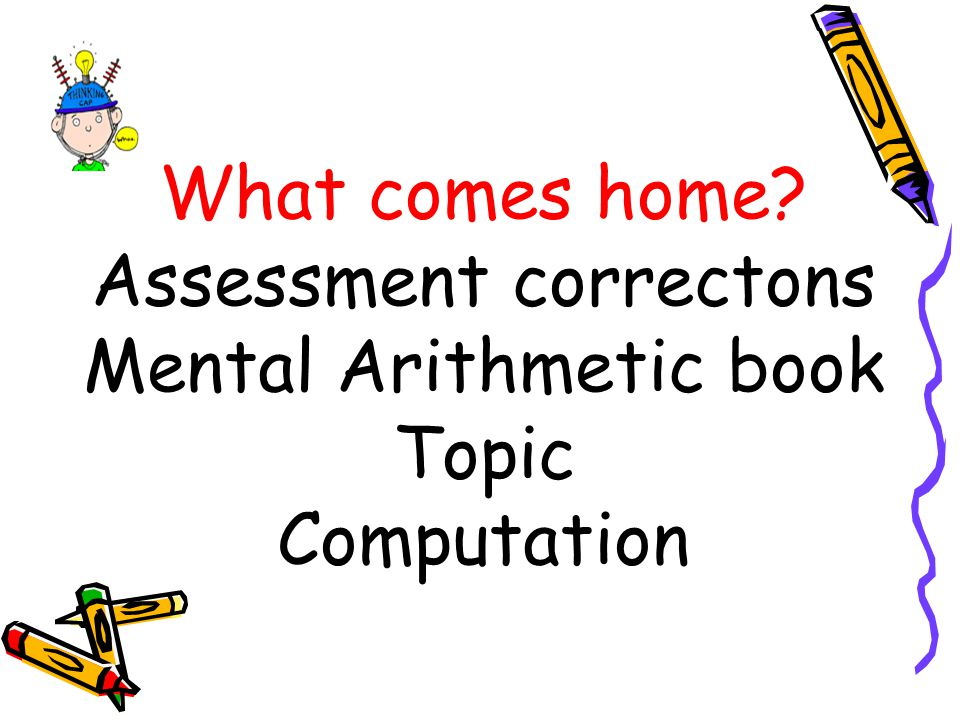 What comes home Assessment correctons Mental Arithmetic book Topic Computation
