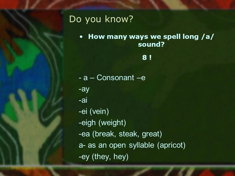How many ways we spell long /a/ sound