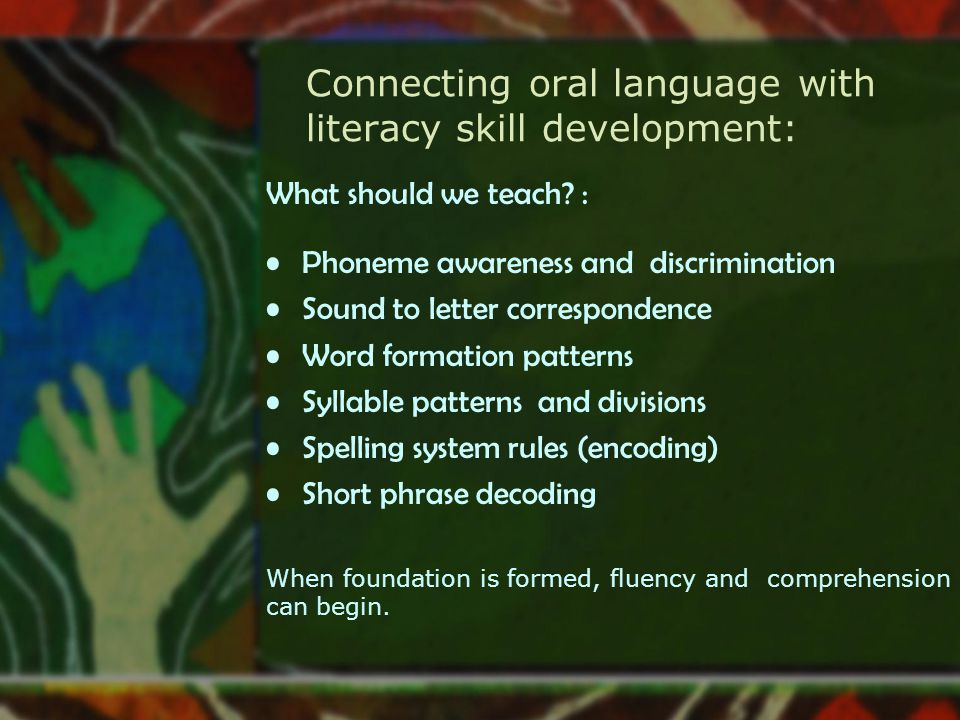 Connecting oral language with literacy skill development: